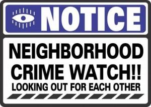 Notice Neighborhood Crime Watch Sign